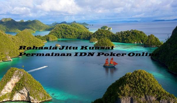 Rahasia Jitu Kuasai Permainan IDN Poker Online
