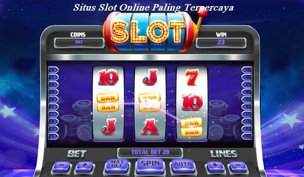 Situs Slot Online Paling Terpercaya
